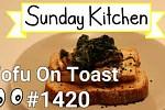#1420 Tofu On Toast